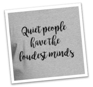 quiet people have the loudest minds knip